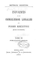 Informes de los consejeros legales del poder ejecutivo: De 1825 á 1866
