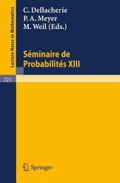 Séminaire de Probabilités XIII: Université de Strasbourg 1977/78