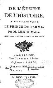 De l'étude de l'histoire, à Monseigneur le prince de Parme