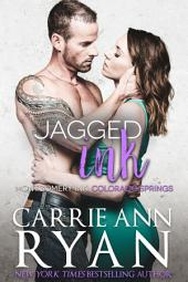 Jagged Ink: A Montgomery Ink: Colorado Springs Novel