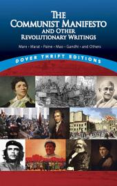 The Communist Manifesto and Other Revolutionary Writings: Marx, Marat, Paine, Mao Tse-Tung, Gandhi and Others