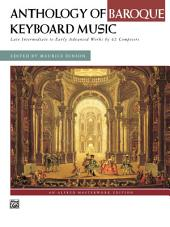 Anthology of Baroque Keyboard Music: For Late Intermediate to Early Advanced Piano