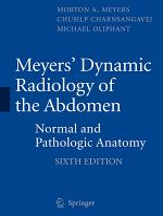 Meyers' Dynamic Radiology of the Abdomen
