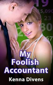 My Foolish Accountant : Erotic Sex Story: (Adults Only Erotica)
