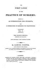 The First Lines of the Practice of Surgery: Designed as an Introduction for Students and a Concise Book of Reference for Practitioners, Volume 2
