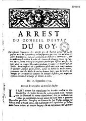 Arrest du Conseil d'Estat du roy, qui ordonne l'execution des arrests des 28 juillet dernier & 2. du present mois de septembre ; en consequence que tant les notaires & autres depositaires, soit par authorité de justice ou autrement, que les débiteurs de billets à ordre & lettres de change écheûs en l'année 1720. seront tenus sous les peines portées par lesdits arrests, de faire dans le premier novembre prochain l'employ en rentes sur les tailles... Du 27. septembre 1723. Extrait des registres du Conseil d'Estat