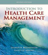 Introduction to Health Care Management: Edition 2