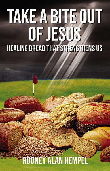 Take a Bite Out of Jesus