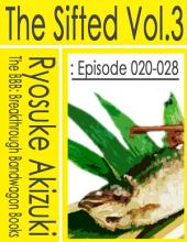 The Sifted Vol.3: Episode 020-028