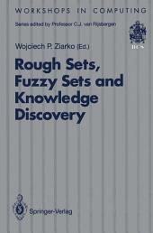 Rough Sets, Fuzzy Sets and Knowledge Discovery: Proceedings of the International Workshop on Rough Sets and Knowledge Discovery (RSKD'93), Banff, Alberta, Canada, 12–15 October 1993
