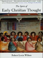 The Spirit of Early Christian Thought: Seeking the Face of God