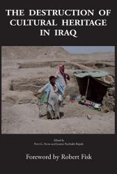 The Destruction Of Cultural Heritage In Iraq Book PDF