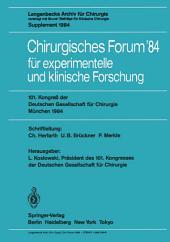 Chirurgisches Forum '84 für experimentelle und klinische Forschung: 101. Kongreß der Deutschen Gesellschaft für Chirurgie, München, 25.–28. April 1984