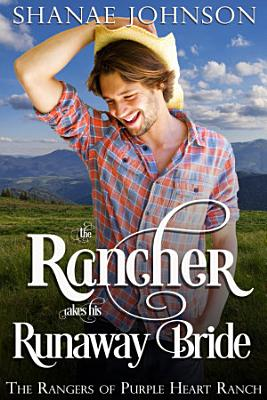 The Rancher takes his Runaway Bride