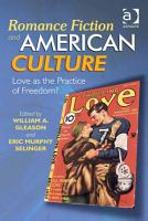 Romance Fiction and American Culture PDF