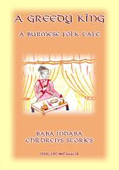 A GREEDY KING - A Folktale from Burma: Baba Indaba Children's Stories