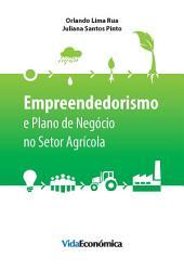 Empreendedorismo e Plano de Negócio no Setor Agrícola