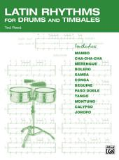 Latin Rhythms for Drums and Timbales: The Drummer's Workbook for Latin Grooves on Drumset and Timbales