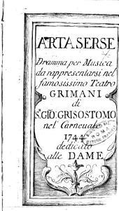 Artaserse dramma per musica da rappresentarsi nel famosissimo teatro Grimani di S. Gio. Grisostomo nel carneuale 1744 dedicato alle dame