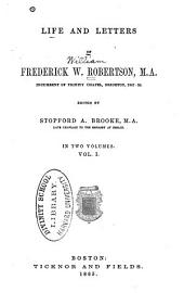 Life and Letters of Frederick W. Robertson: Volume 1