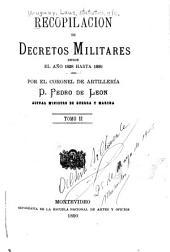 Recopilación de decretos militares desde el año 1828 hasta 1889: Oct. 18 de 1851-julio 22 de 1889