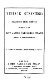 Vintage gleanings: selections from sermons, delivered by J. H. Evans