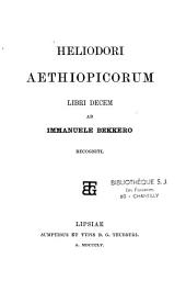 Heliodori Aethiopicorum libri decem, ab Immanuele Bekkero recogniti