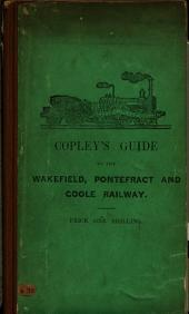 An Historical and Descriptive Guide to the Wakefield, Pontefract, and Goole Railway