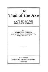The Trail of the Axe: A Story of the Red Sand Valley