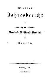 Jahresbericht des Protestantischen Central-Missions-Vereines für Bayern: Band 4
