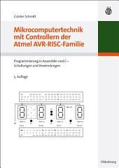 Mikrocomputertechnik mit Controllern der Atmel AVR-RISC-Familie: Programmierung in Assembler und C - Schaltungen und Anwendungen, Ausgabe 5