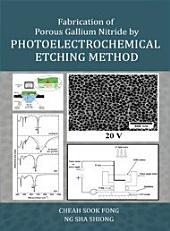 Fabrication of Porous Gallium Nitride by Photoelectrochemical Etching Method (Penerbit USM)