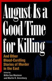August Is A Good Time For Killing