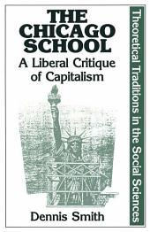 The Chicago School: A Liberal Critique of Capitalism