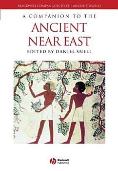 A Companion to the Ancient Near East PDF