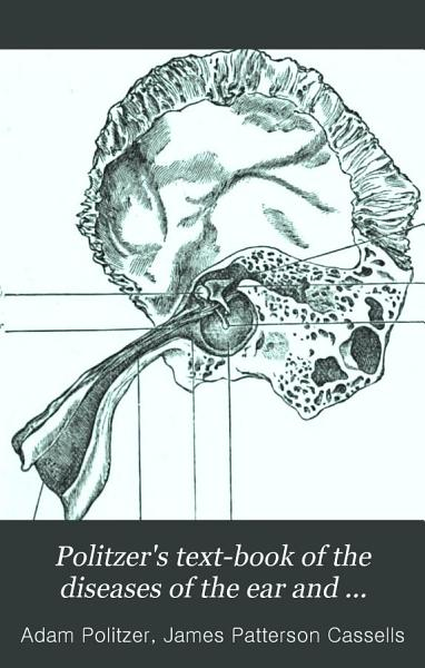 Politzer s Text book of the Diseases of the Ear and Adjacent Organs PDF