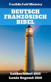 Deutsch Französisch Bibel: Lutherbibel 1912 - Louis Segond 1910