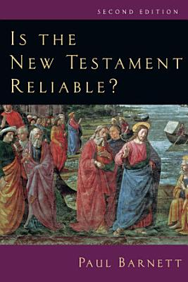 Is the New Testament Reliable