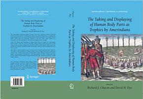 The Taking and Displaying of Human Body Parts as Trophies by Amerindians PDF