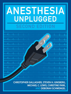 Anesthesia Unplugged  Second Edition PDF