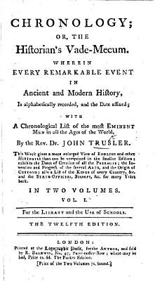 Chronology  or  a concise view of the annals of England      Also an exact chronology of the lives of eminent men  in all ages of the world  To which is added a plan of the Saxon Heptarchy  etc PDF