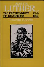 Martin Luther: The Preservation of the Church, 1532-1546, Volume 3