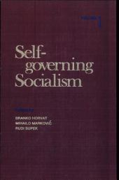 Self-governing Socialism: Sociology and politics. Economics
