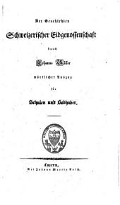 Geschichten schweizerischer Eidgenossenschaft: Teil 1