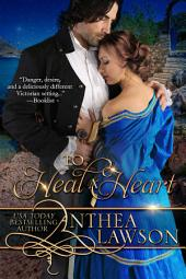 To Heal A Heart: Passport to Romance Book 2