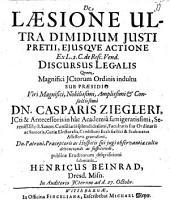 De laesione ultra dimidium iusti pretii eiusque actione ... discursus legalis