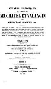 Annales historiques du Comté de Neuchâtel et Valangin depuis Jules-César jusqu'en 1722...: T. 2, Volumes1à5