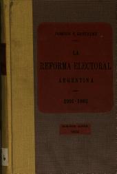 La reforma electoral argentina: discursos del ministro del interior, Dr. Joaquín V. González (1901-1902)...