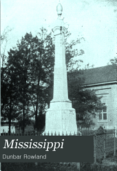 Mississippi: Comprising Sketches of Counties, Towns, Events, Institutions, and Persons, Arranged in Cyclopedic Form