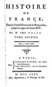 Histoire de France depuis l'établissement de la monarchie jusq'au regne de Louis XIV ...